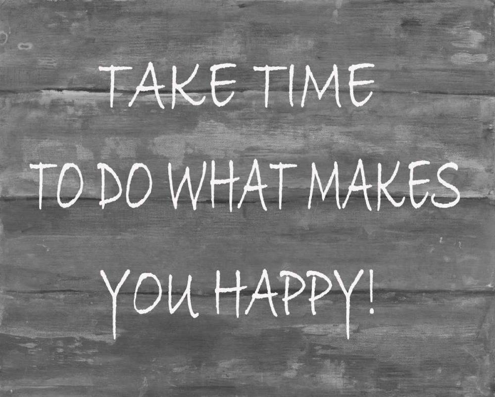TakeTime To Do What Makes You Happy Haynes, Smith 139264