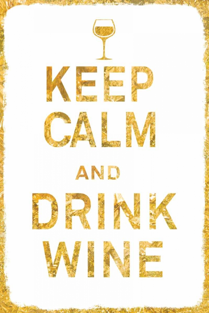Keep Calm and Drink Wine Gold PI Studio 82846