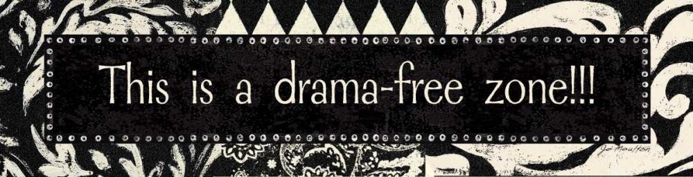 Drama-Free Zone Moulton, Jo 44965