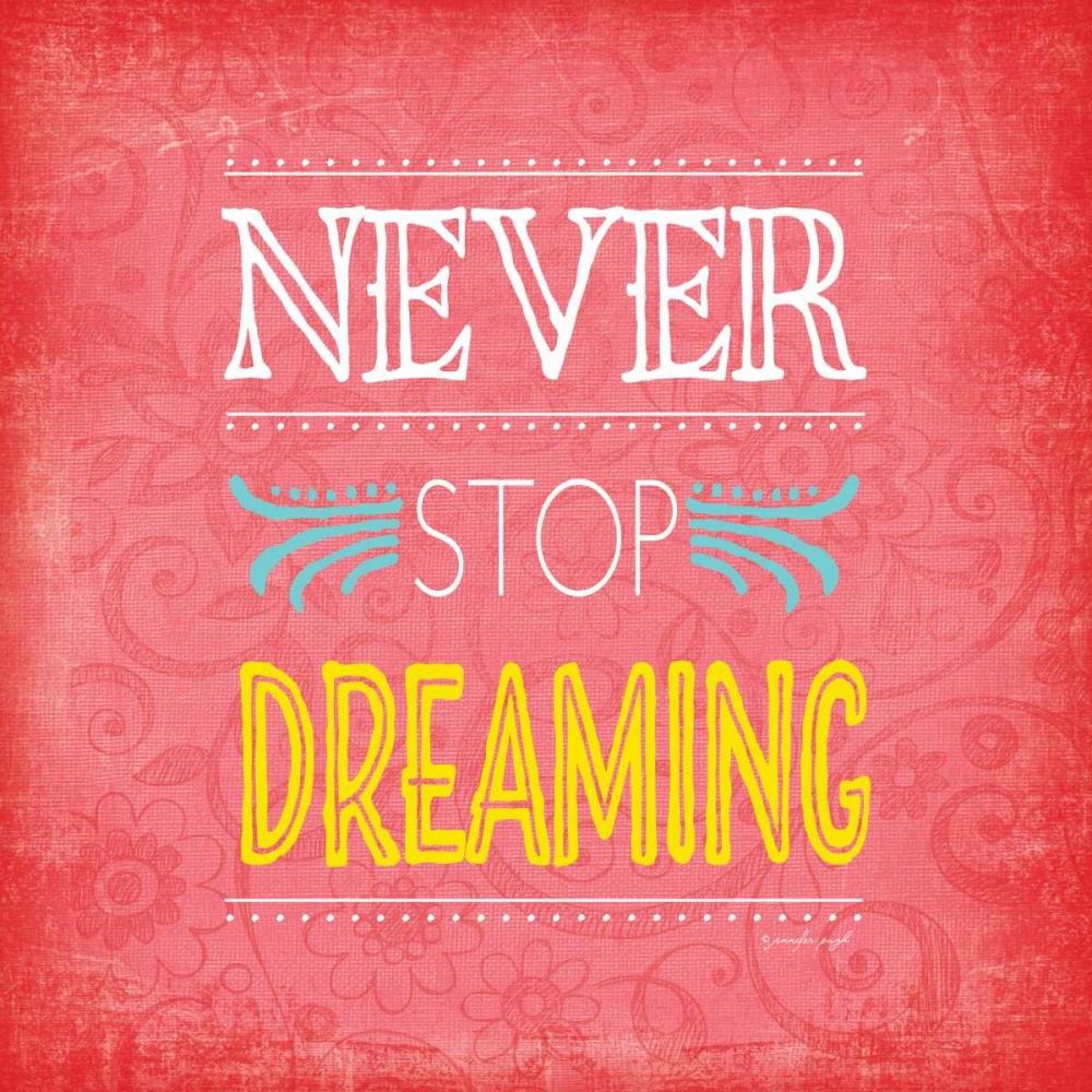 Never Stop Dreaming Pugh, Jennifer 48846