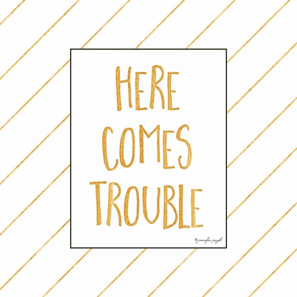Here Comes Trouble Pugh, Jennifer 126194