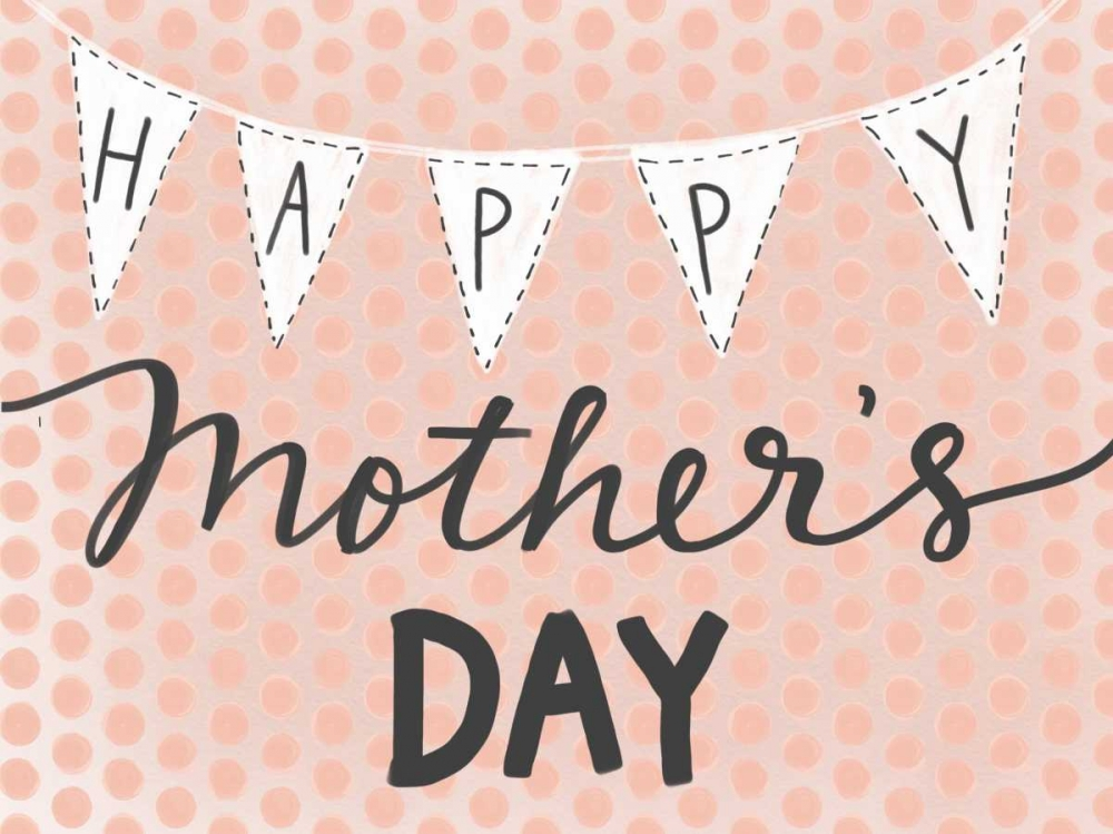 Happy Mothers Day Doucette, Katie 141093