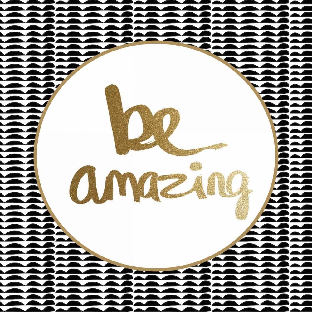 Be Amazing - Black and Gold Woods, Linda 41964