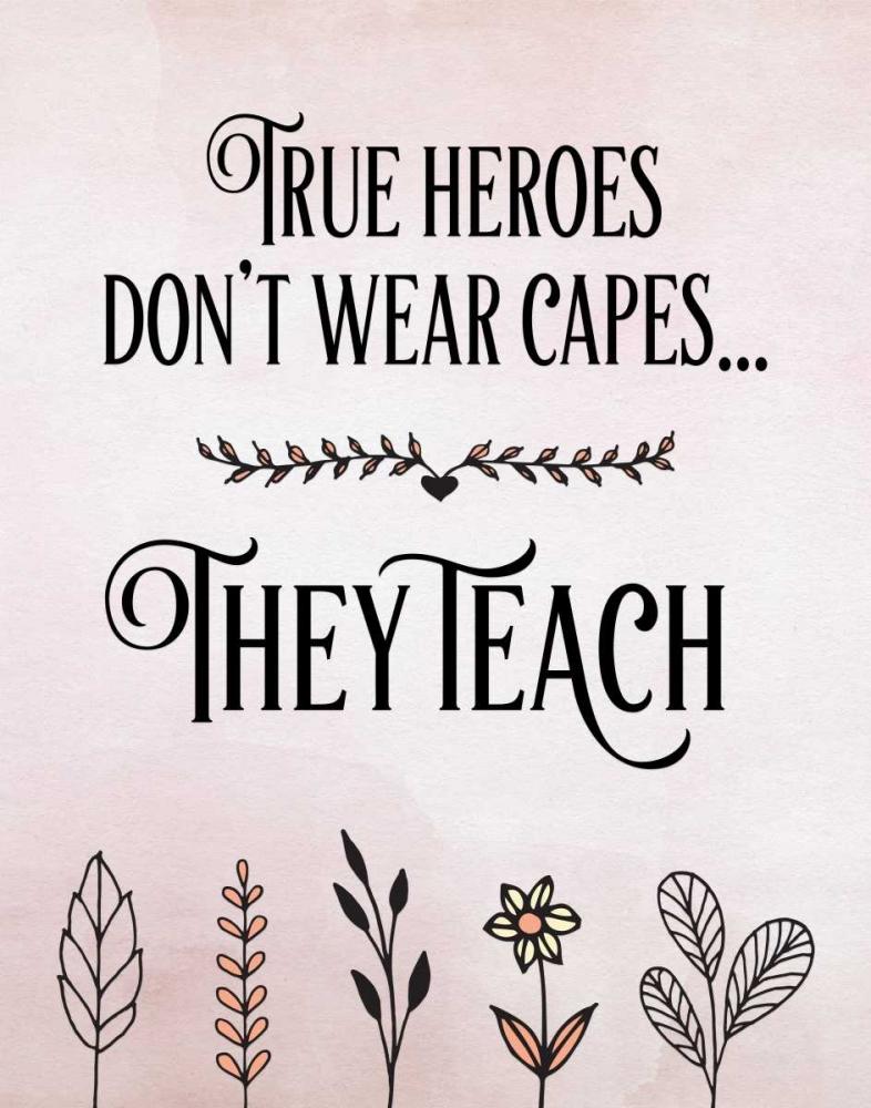 True Heroes Teachers Quote Moss, Tara 118735