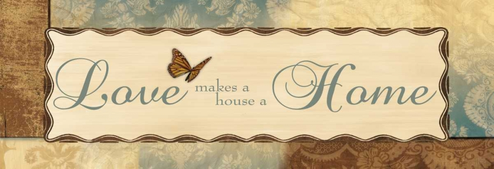 LOVE MAKES A HOUSE A HOME Ballantyne, Piper 67170