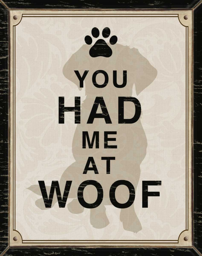 YOU HAD ME AT WOOF Ballantyne, Piper 67250
