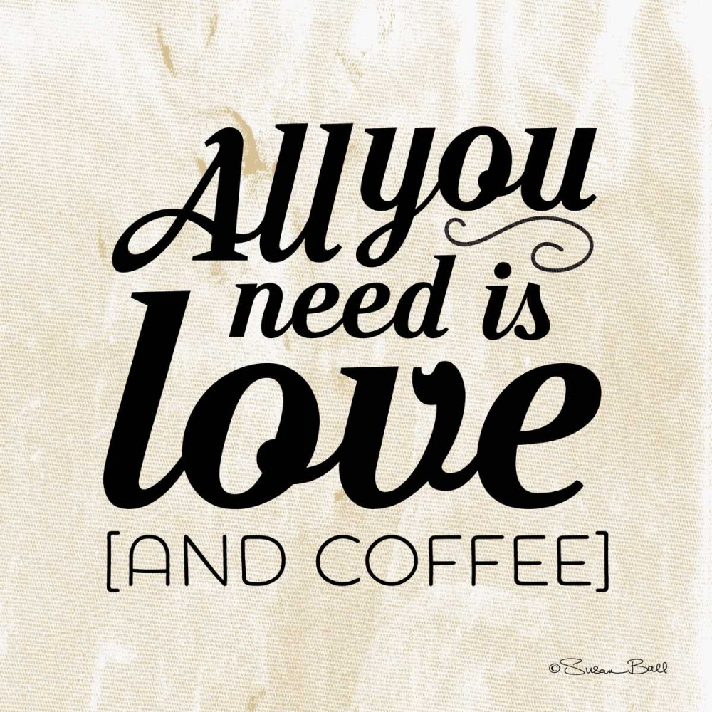 All You Need is Coffee Ball, Susan 124546